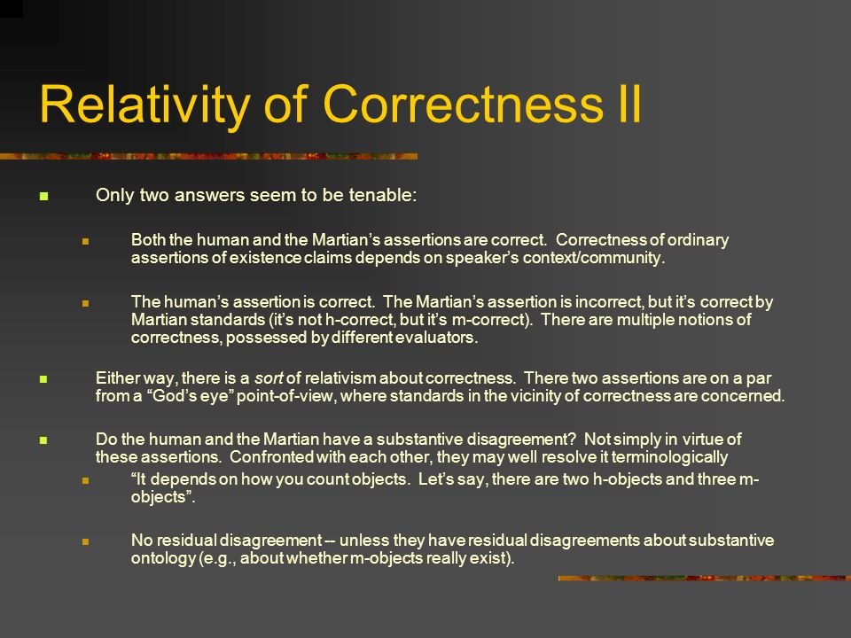 Relativity of Correctness II