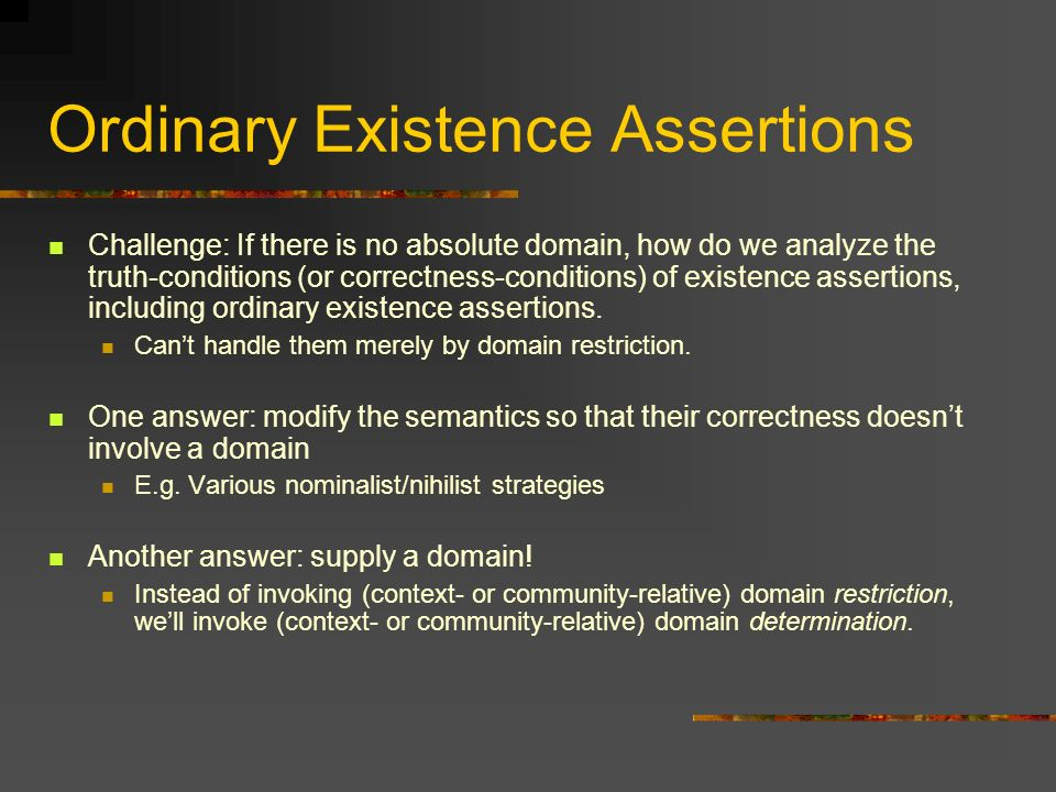 Ordinary Existence Assertions