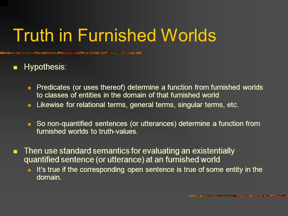 Truth in Furnished Worlds