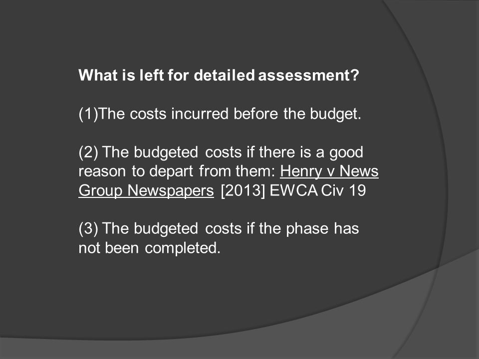 What is left for detailed assessment