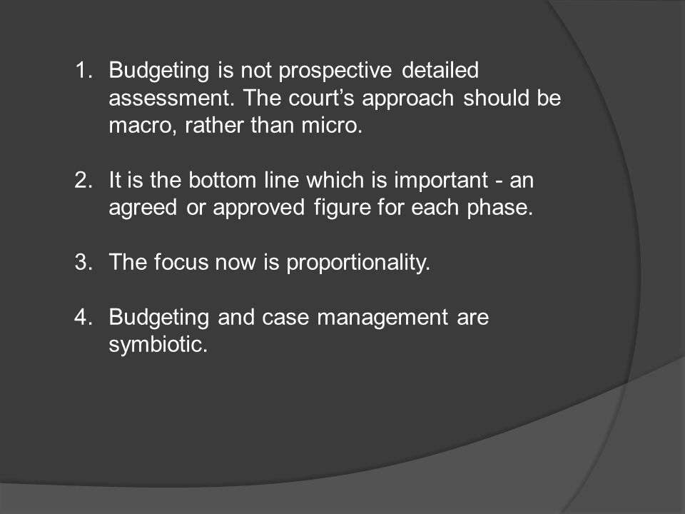 Budgeting is not prospective detailed assessment