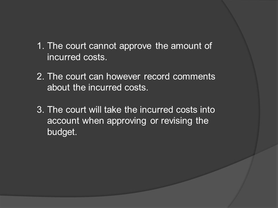 The court cannot approve the amount of incurred costs.