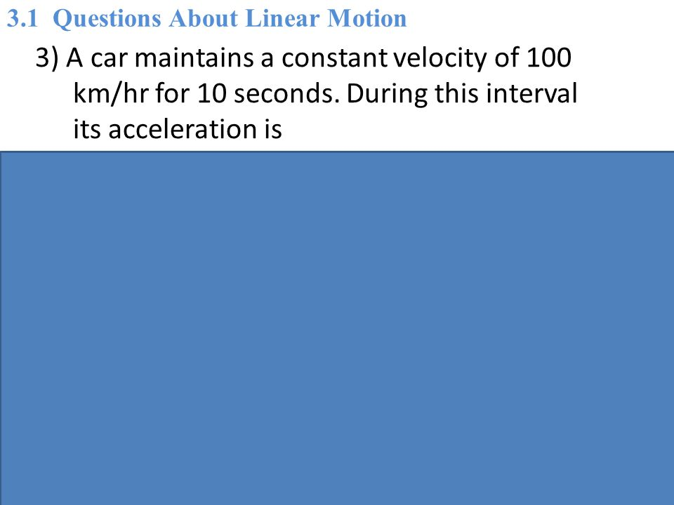 3.1 Questions About Linear Motion