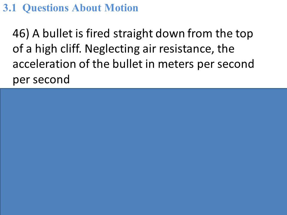 D) depends on the height of the cliff. Answer: B