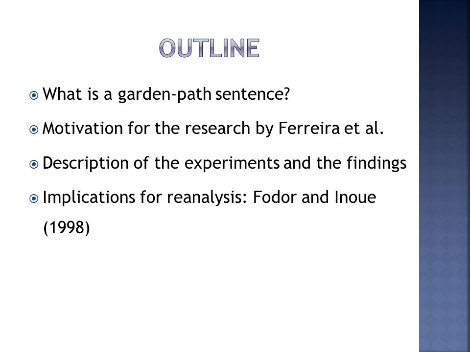 Outline What is a garden-path sentence