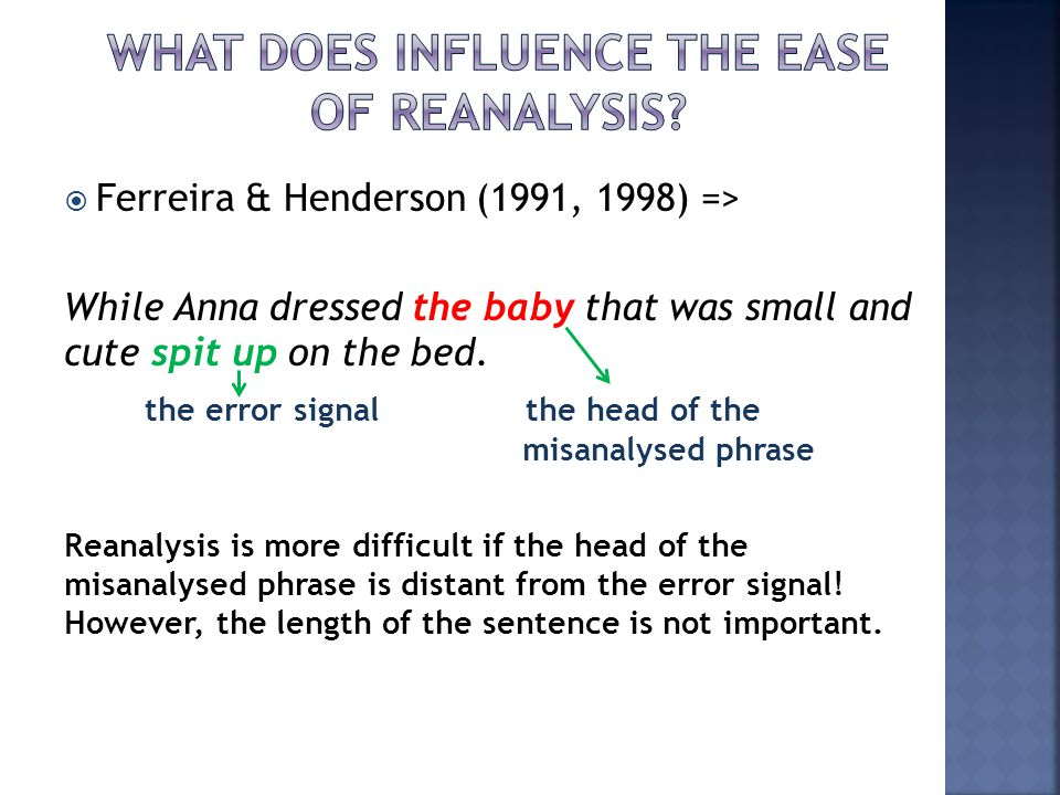 What does influence the ease of reanalysis