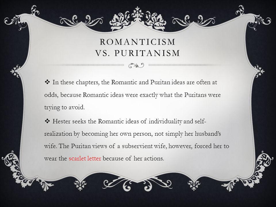 Romanticism vs. Puritanism