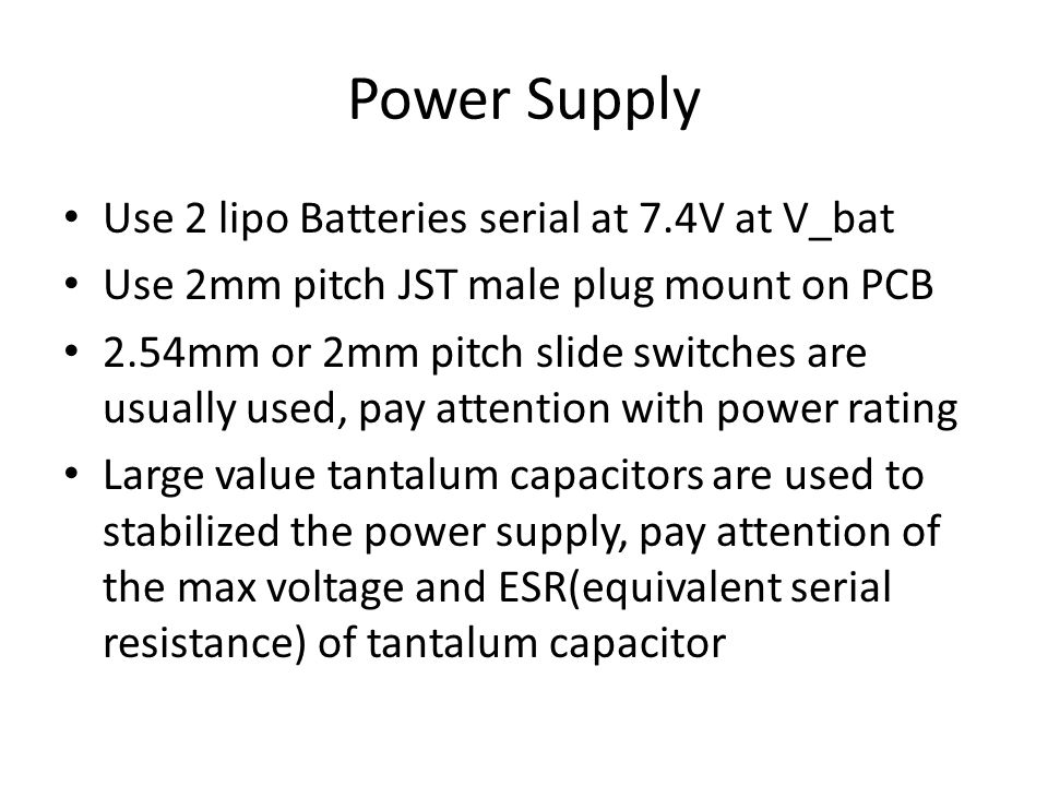 Power Supply Use 2 lipo Batteries serial at 7.4V at V_bat