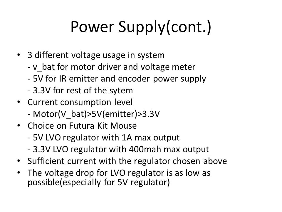 Power Supply(cont.) 3 different voltage usage in system