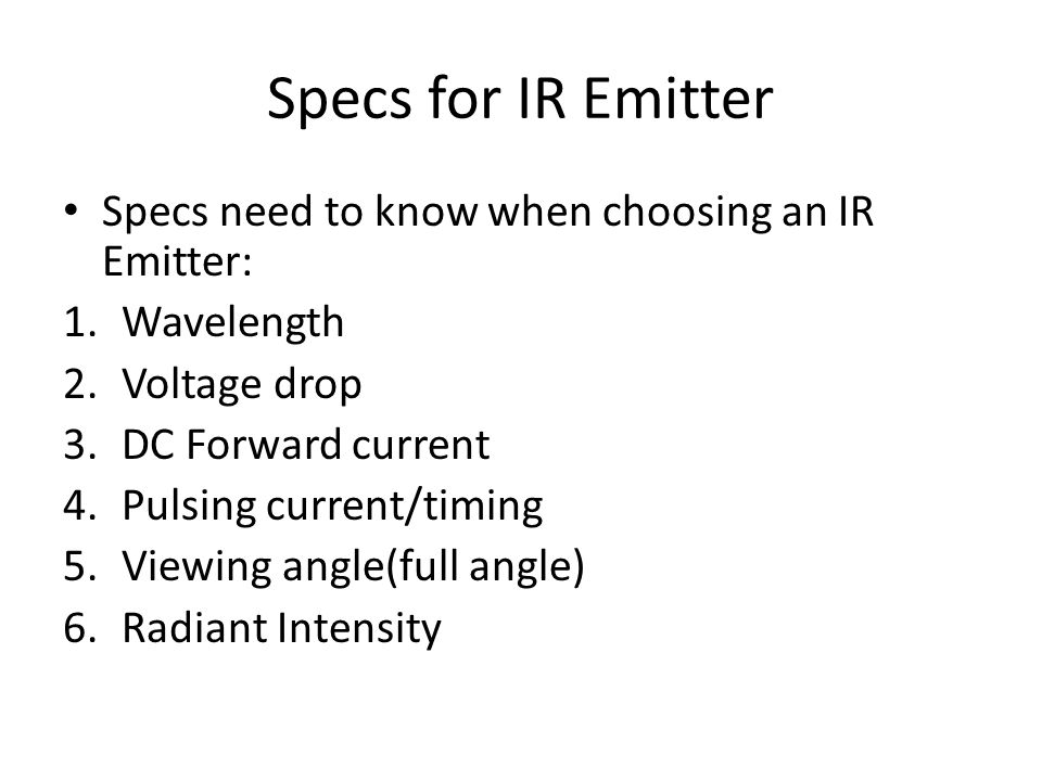 Specs for IR Emitter Specs need to know when choosing an IR Emitter: