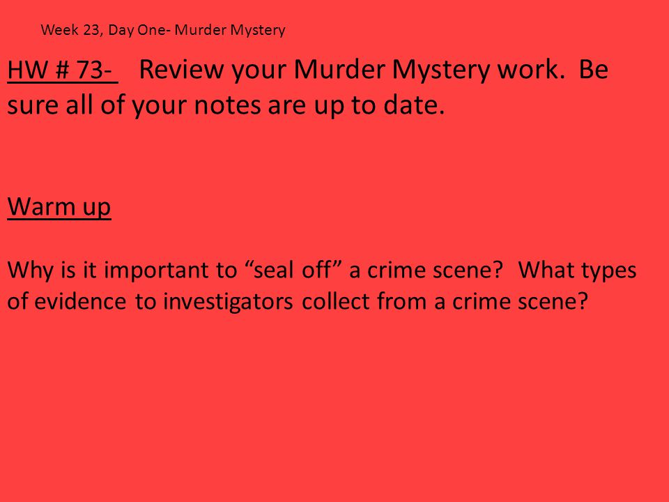 Week 23, Day One- Murder Mystery