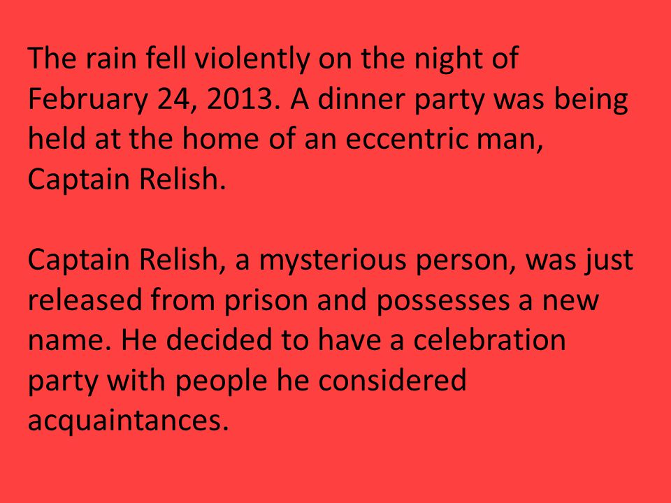 The rain fell violently on the night of February 24, 2013