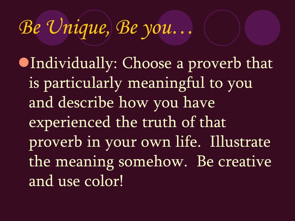Be Unique, Be you…