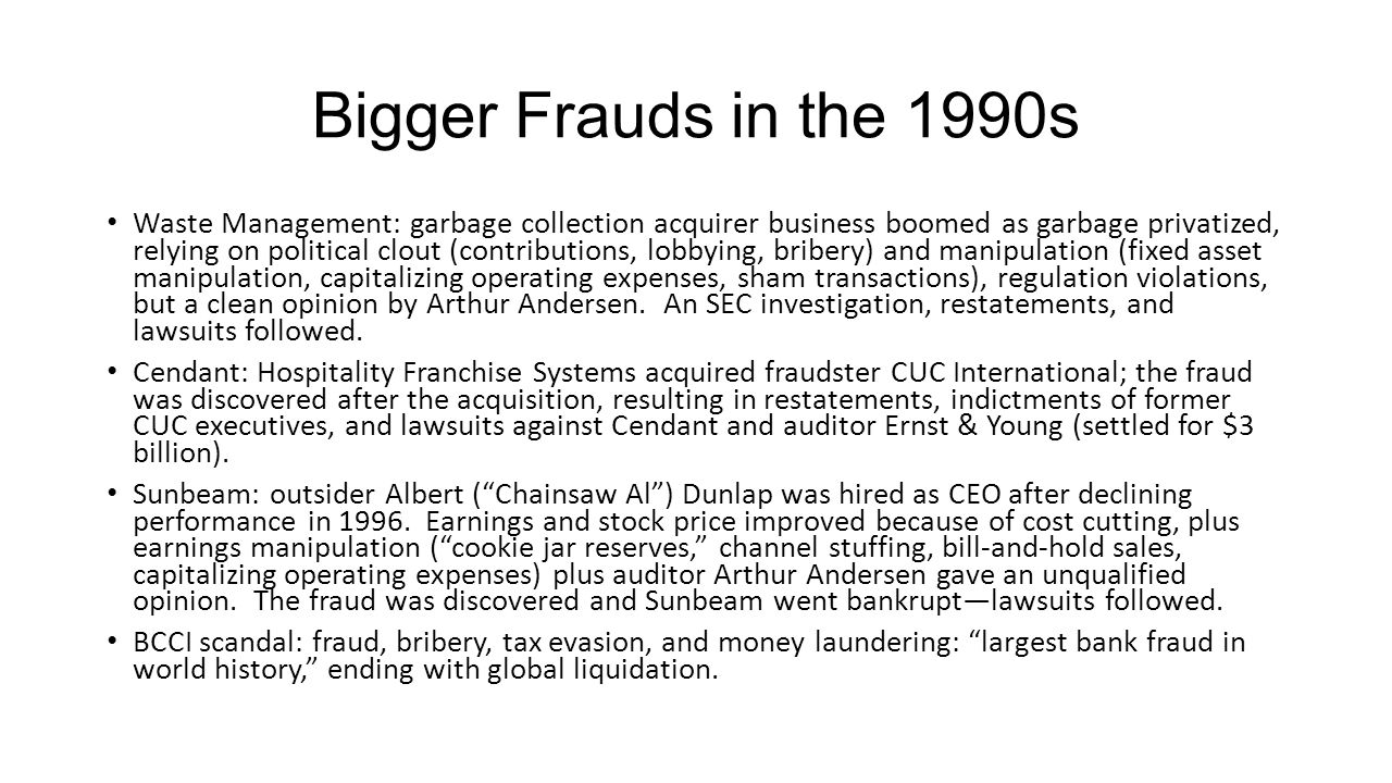 Bigger Frauds in the 1990s