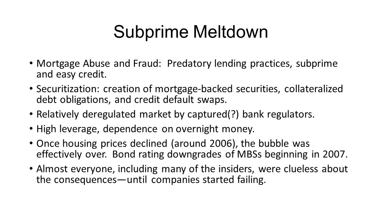 Subprime Meltdown Mortgage Abuse and Fraud: Predatory lending practices, subprime and easy credit.