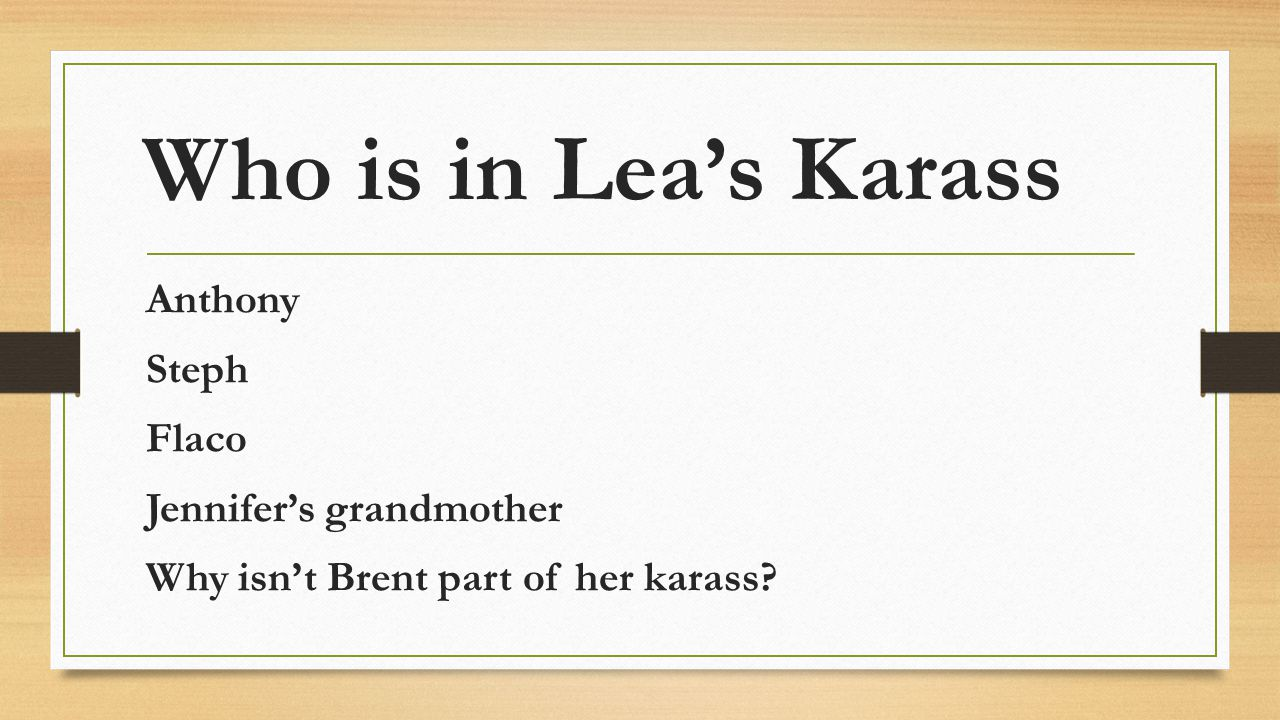 Who is in Lea's Karass Anthony Steph Flaco Jennifer's grandmother Why isn't Brent part of her karass.