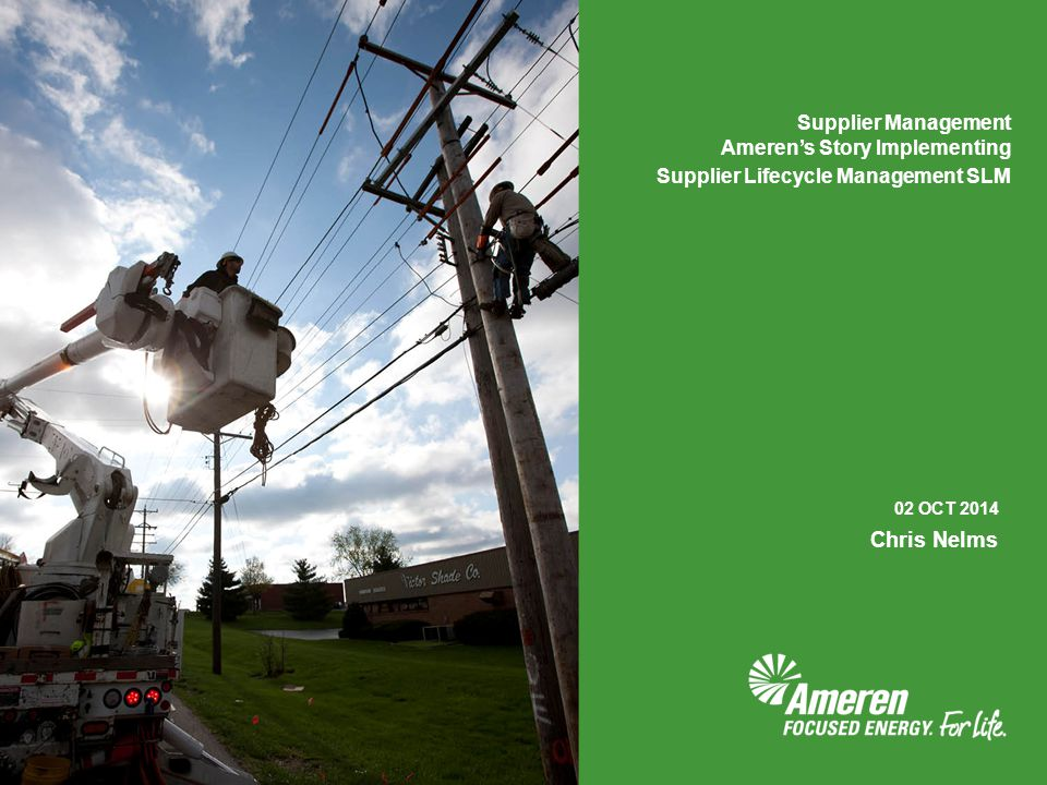 Chris Nelms Supplier Management Ameren's Story Implementing