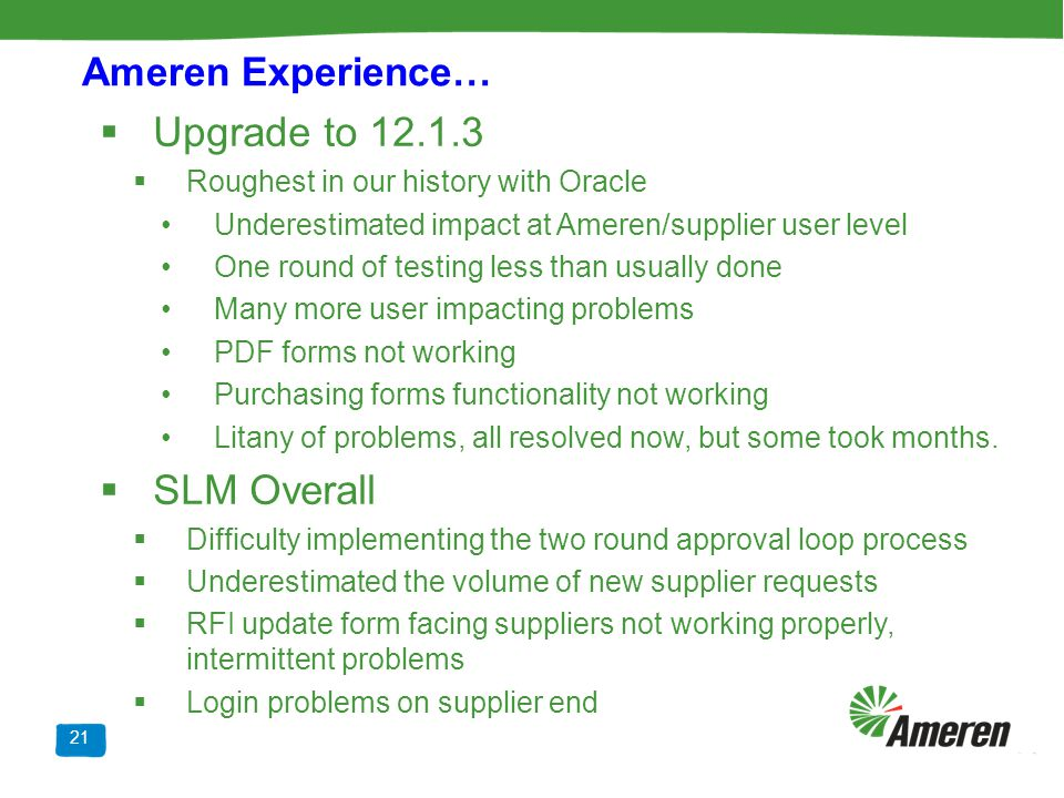 Upgrade to 12.1.3 SLM Overall Ameren Experience…