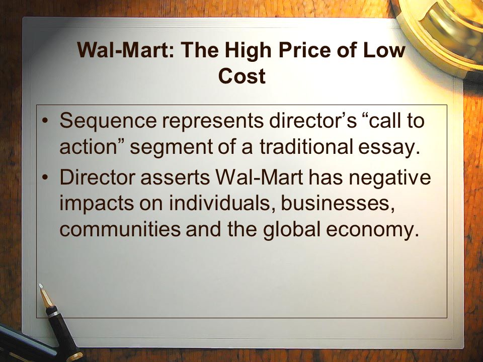 the wal mart effect essay Measured by revenue, wal-mart is the second largest corporation in existence (it surrendered the no 1 spot to exxon mobil only recently) charles fishman's the wal-mart effect is almost certainly the best yet measured by depth and breadth of research, writing style and evenhanded treatment.