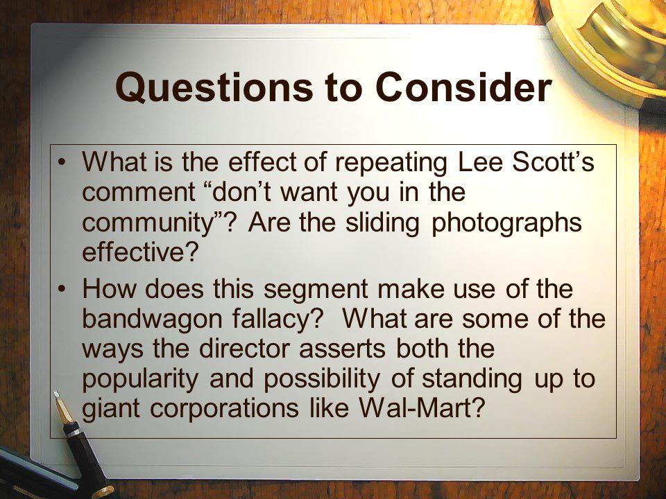 Questions to Consider What is the effect of repeating Lee Scott's comment don't want you in the community Are the sliding photographs effective
