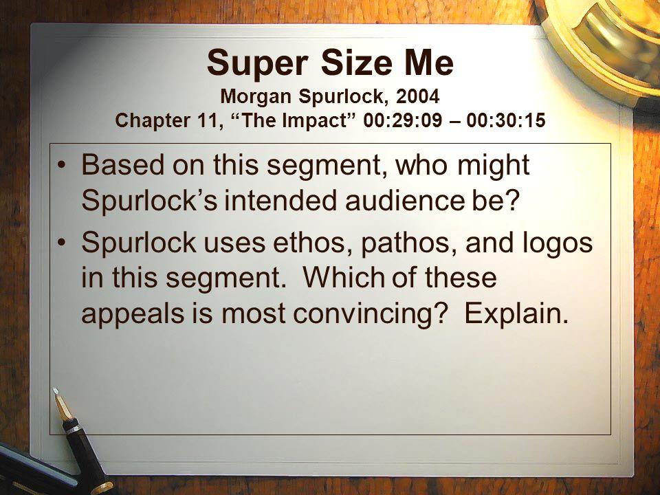 Super Size Me Morgan Spurlock, 2004 Chapter 11, The Impact 00:29:09 – 00:30:15