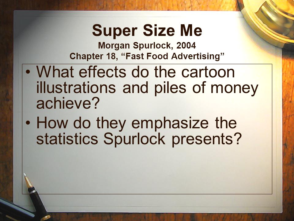 Super Size Me Morgan Spurlock, 2004 Chapter 18, Fast Food Advertising