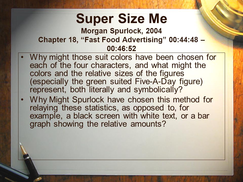 Super Size Me Morgan Spurlock, 2004 Chapter 18, Fast Food Advertising 00:44:48 – 00:46:52