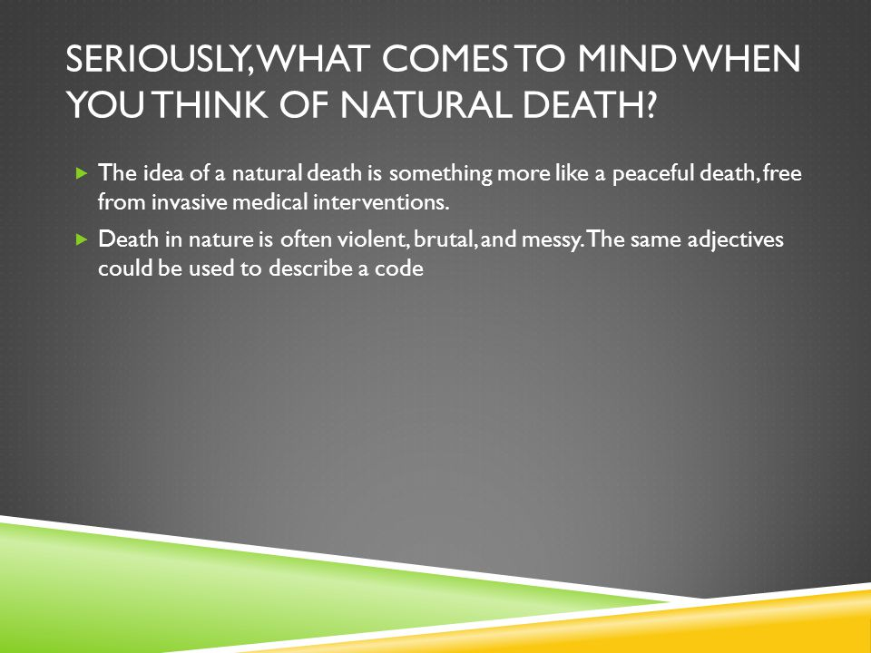 Seriously, what comes to mind when you think of natural death