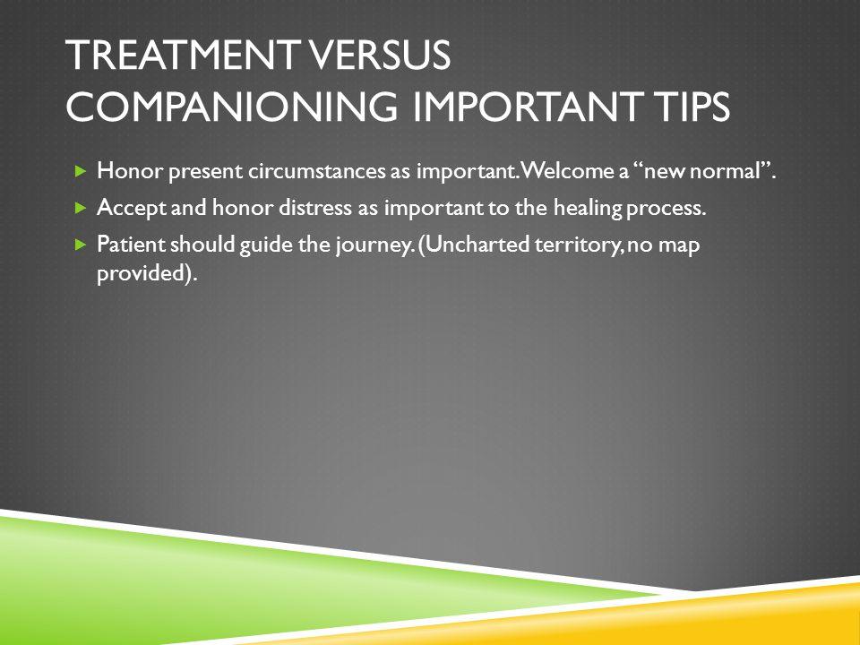 Treatment versus Companioning Important Tips
