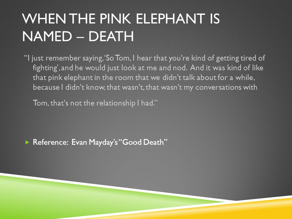 When the pink elephant is named – DEATH