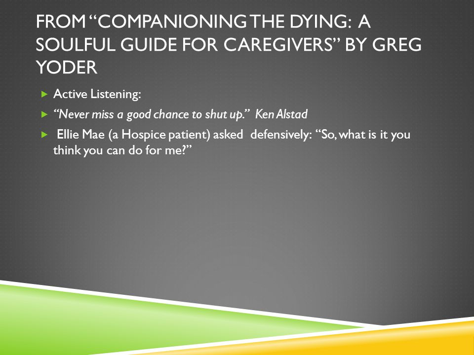 From Companioning the Dying: A Soulful Guide for Caregivers by Greg Yoder