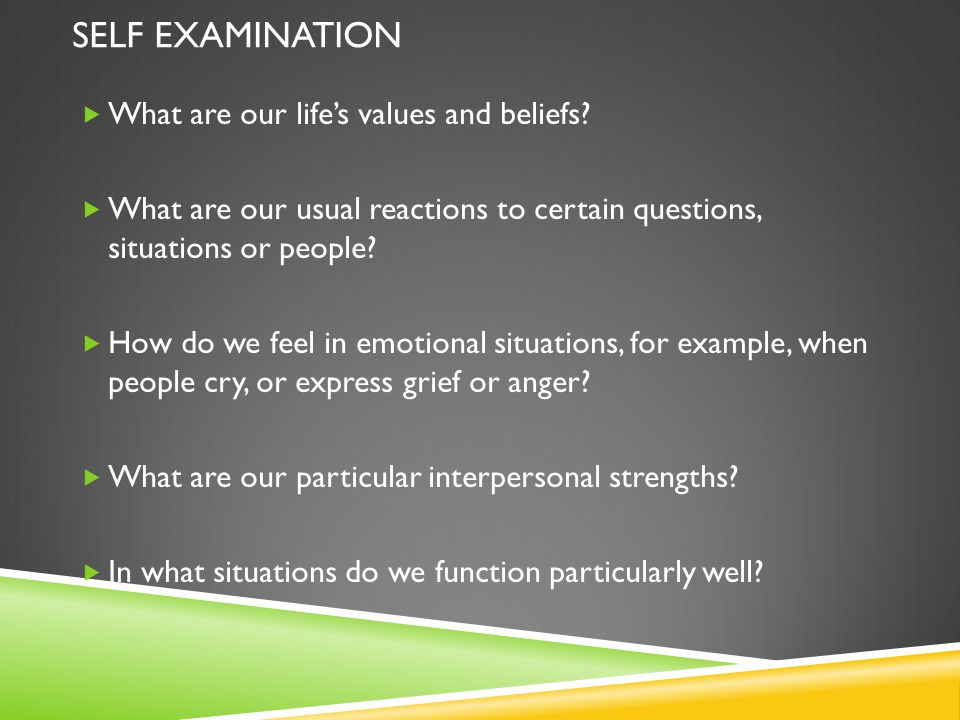 Self Examination What are our life's values and beliefs