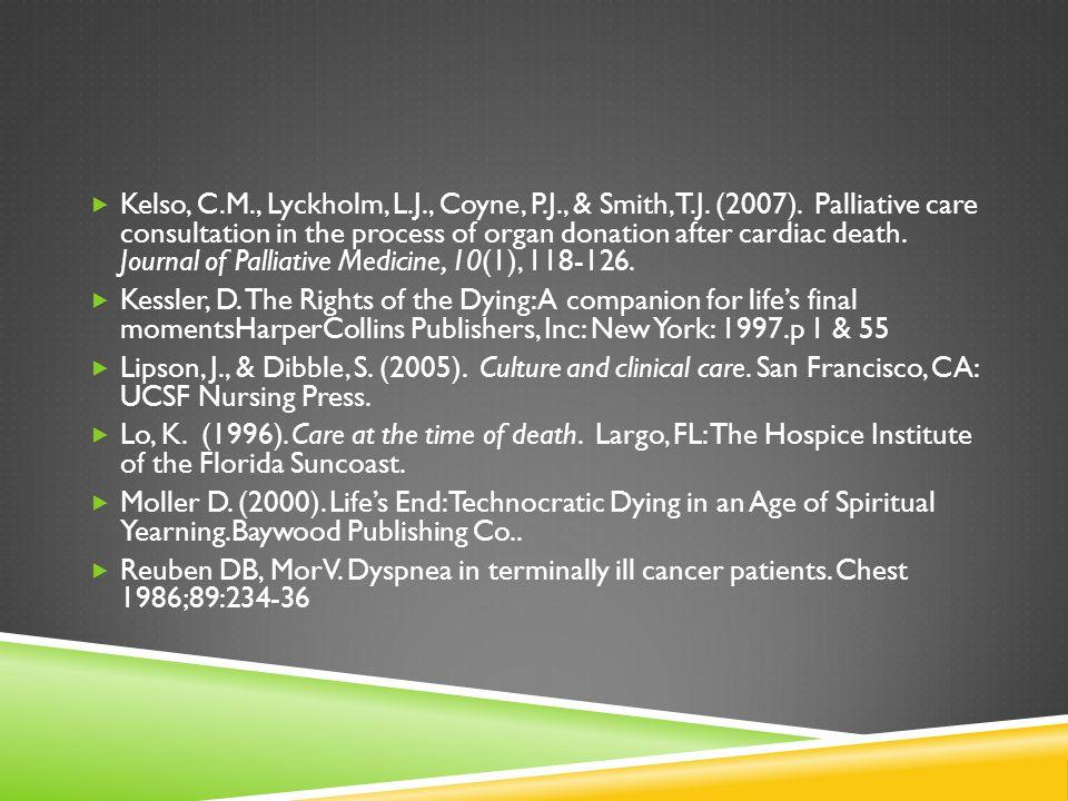 Kelso, C. M. , Lyckholm, L. J. , Coyne, P. J. , & Smith, T. J. (2007)