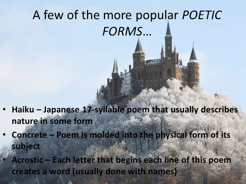 A few of the more popular POETIC FORMS…