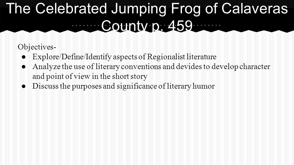 The Celebrated Jumping Frog of Calaveras County p. 459