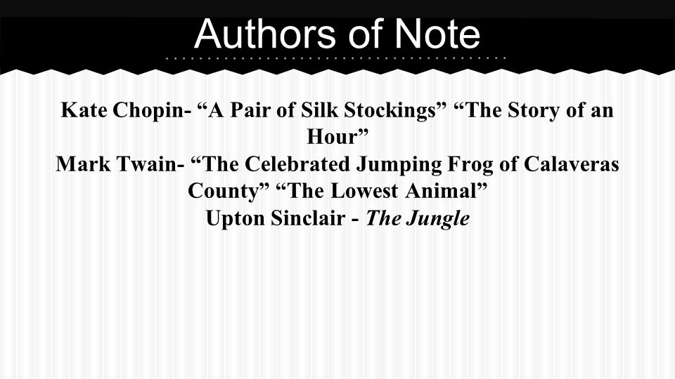 Authors of Note Kate Chopin- A Pair of Silk Stockings The Story of an Hour