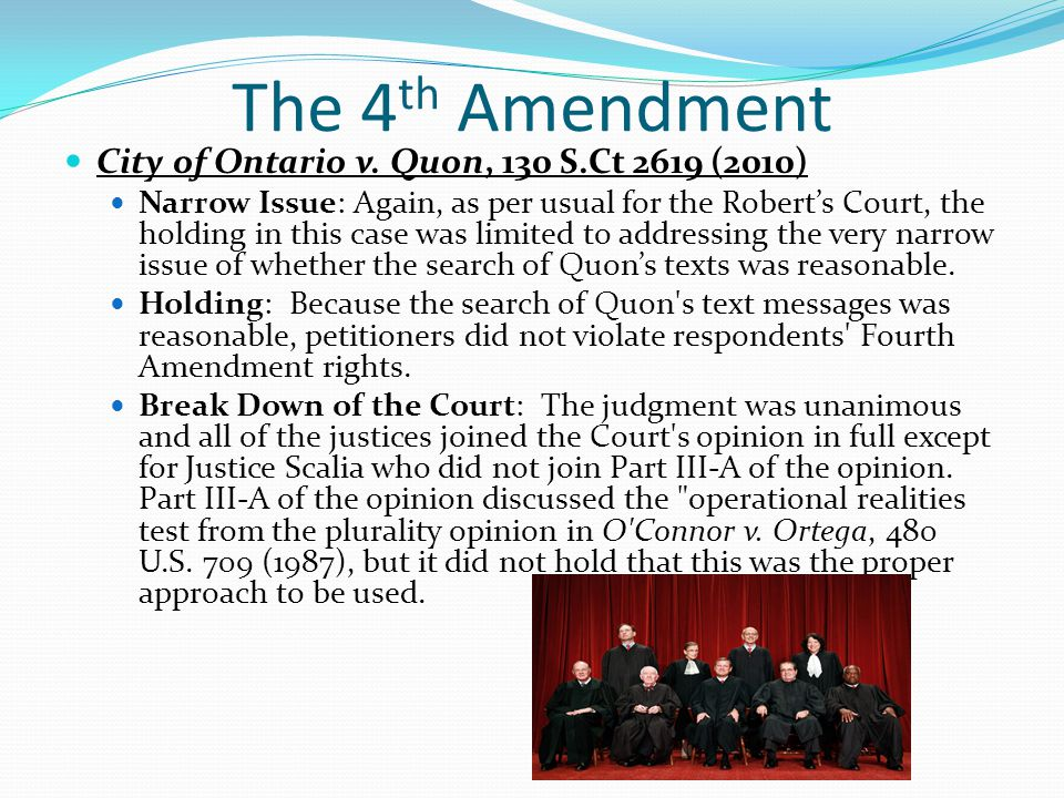 The 4th Amendment City of Ontario v. Quon, 130 S.Ct 2619 (2010)