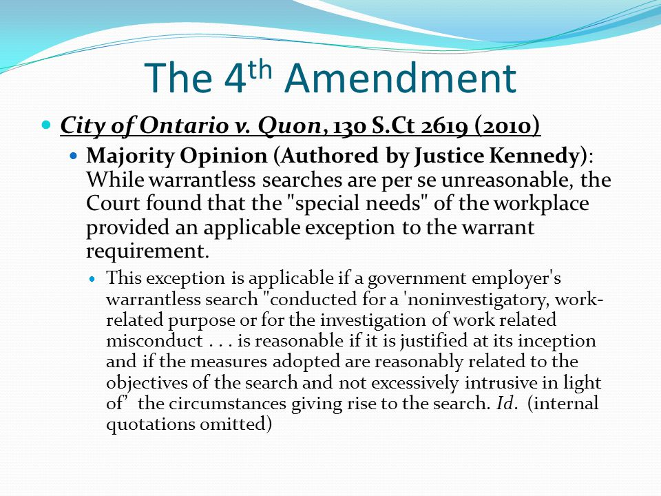 The 4th Amendment City of Ontario v. Quon, 130 S.Ct 2619 (2010)