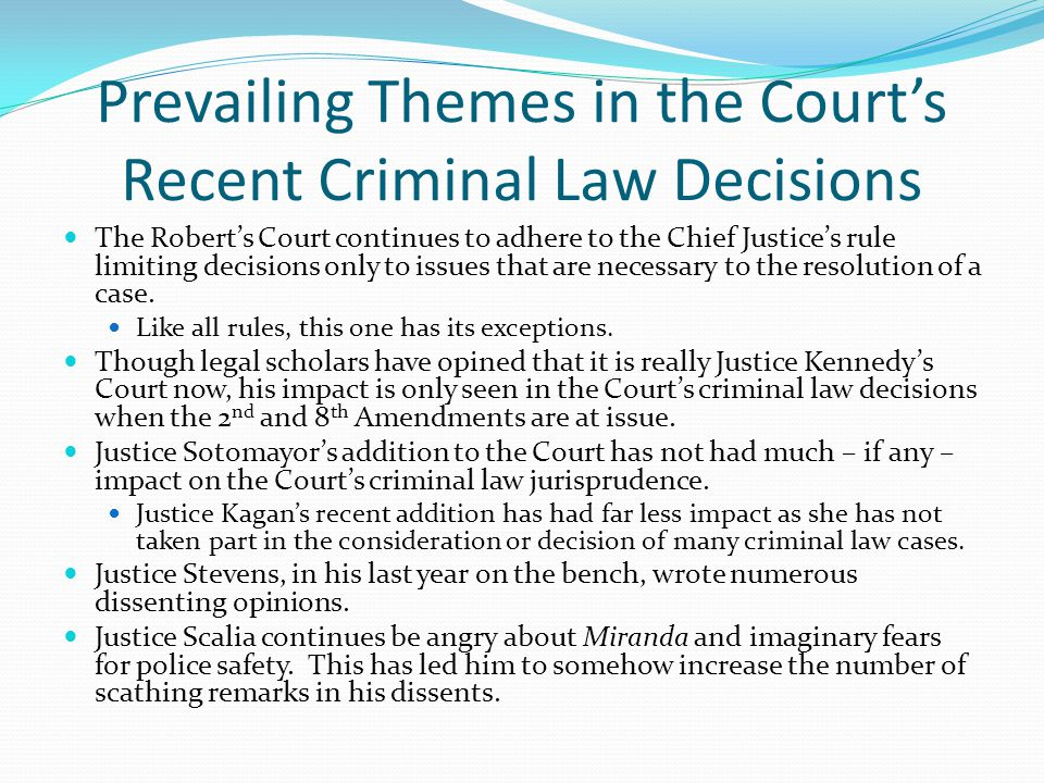 Prevailing Themes in the Court's Recent Criminal Law Decisions
