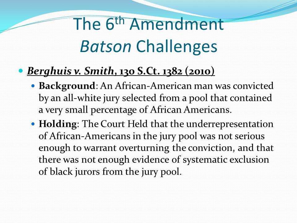 The 6th Amendment Batson Challenges