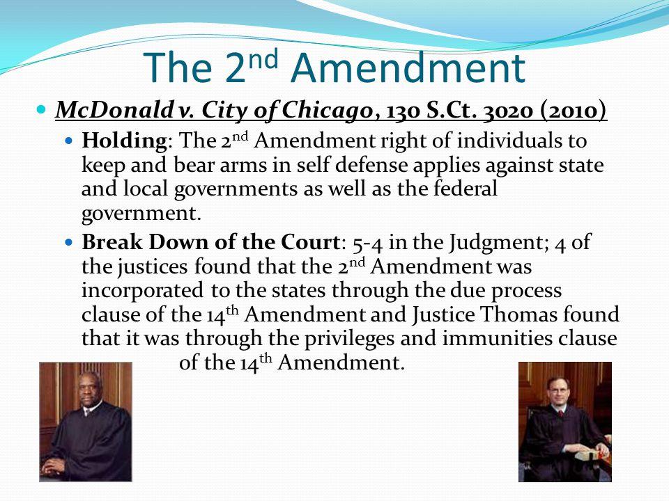 The 2nd Amendment McDonald v. City of Chicago, 130 S.Ct. 3020 (2010)