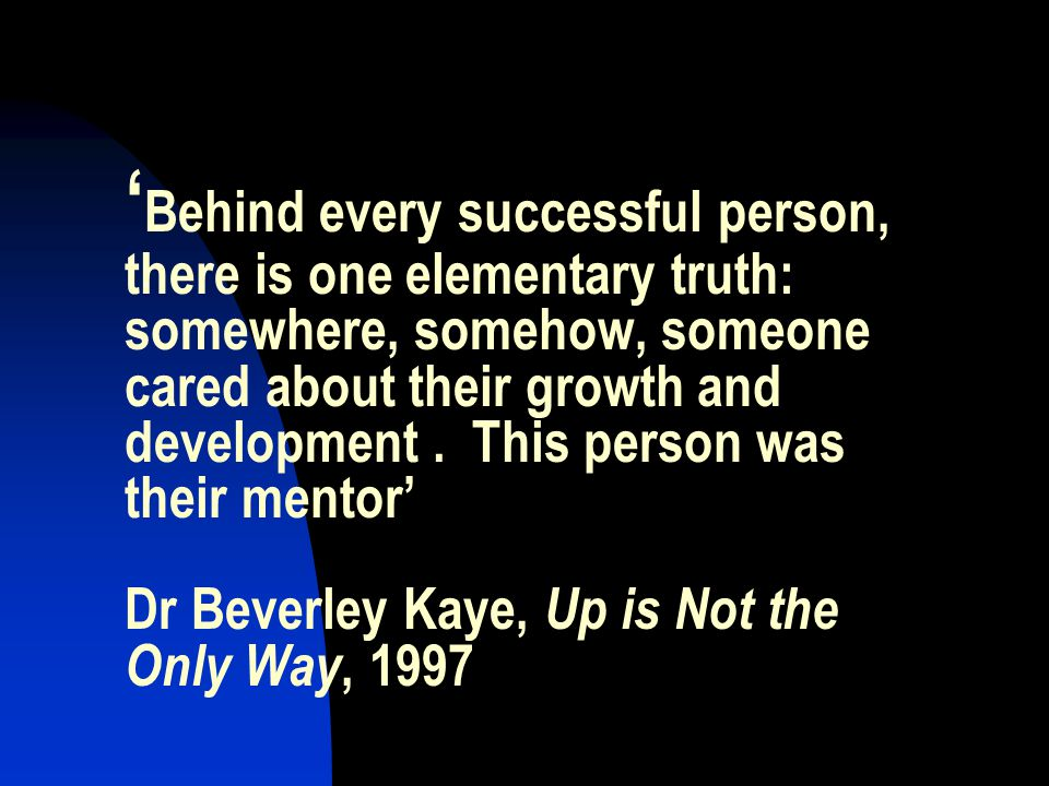 'Behind every successful person, there is one elementary truth: somewhere, somehow, someone cared about their growth and development .