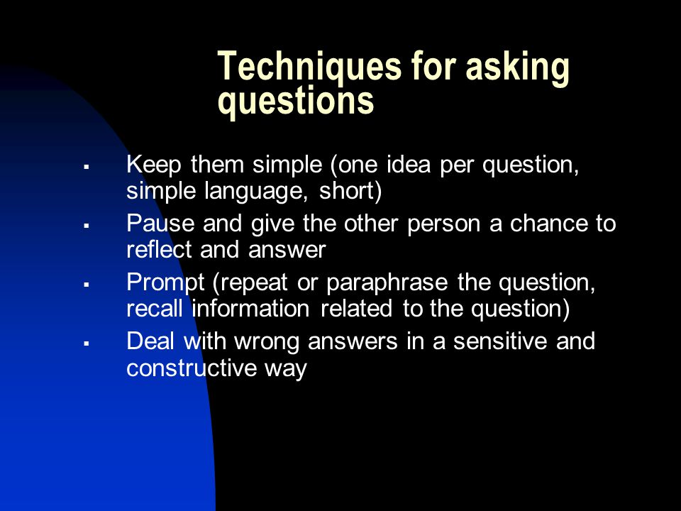 Techniques for asking questions