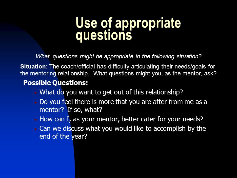 Use of appropriate questions