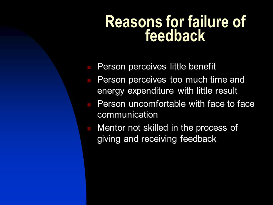 Reasons for failure of feedback