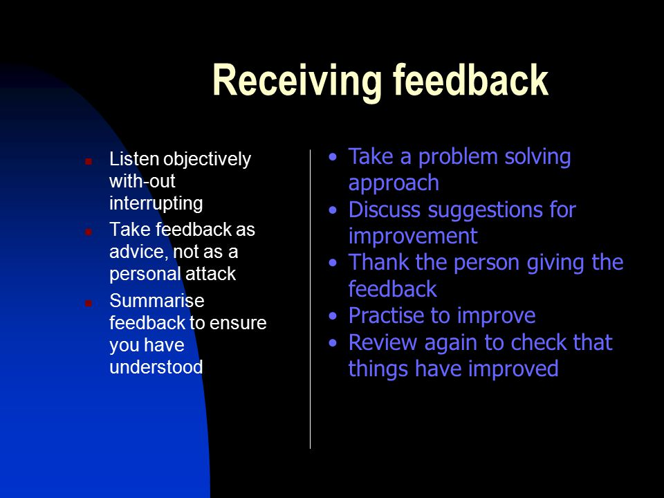 Receiving feedback Take a problem solving approach