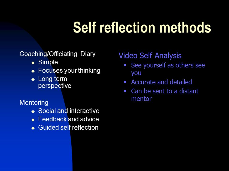 Self reflection methods