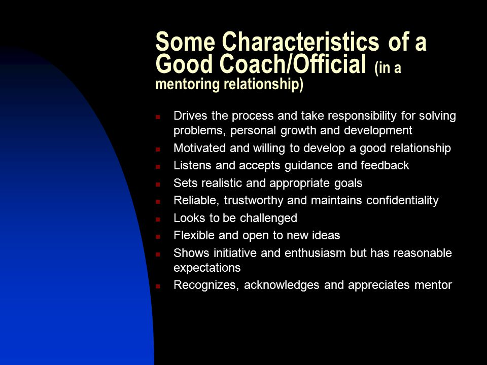 Some Characteristics of a Good Coach/Official (in a mentoring relationship)