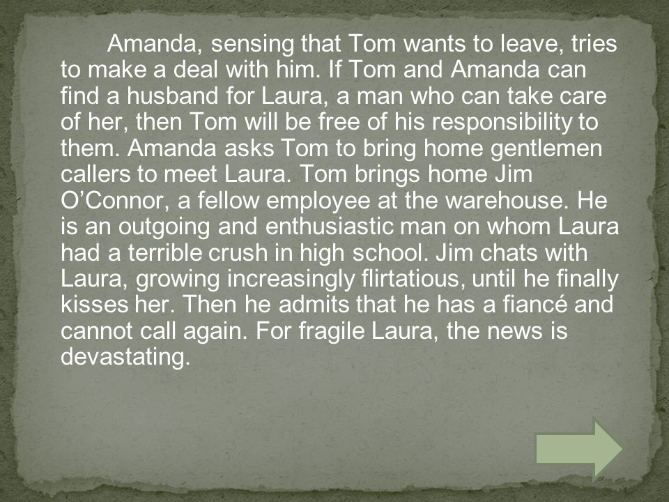 Amanda, sensing that Tom wants to leave, tries to make a deal with him