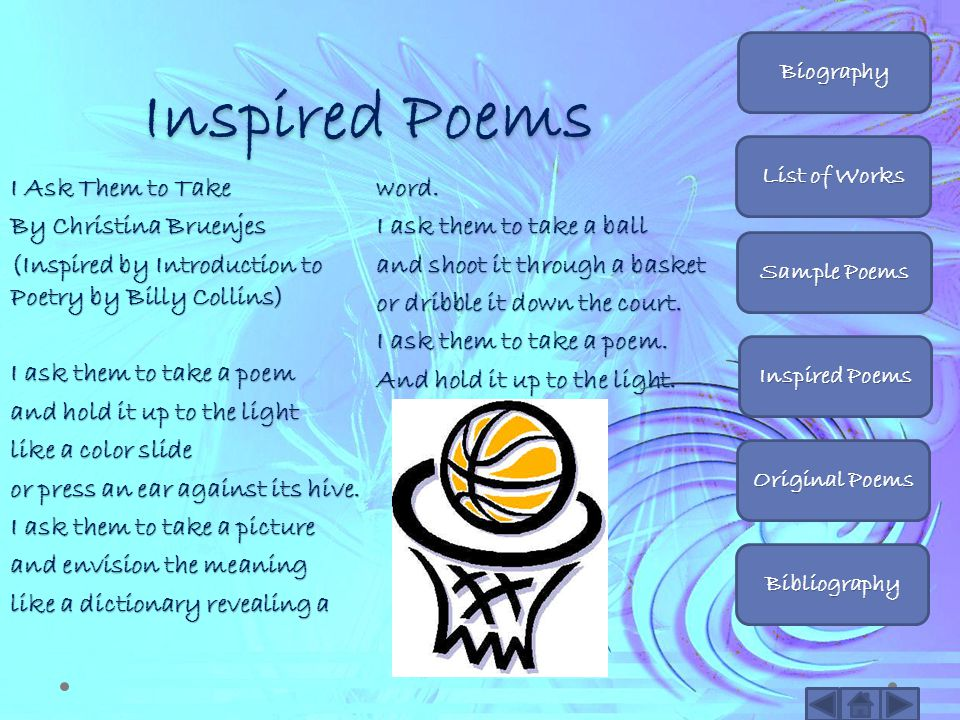 Inspired Poems Biography. List of Works. Sample Poems. Inspired Poems. Original Poems. Bibliography.